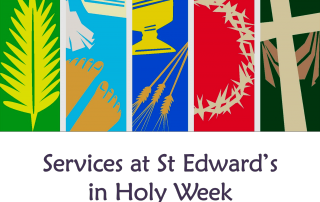 Services at St Edward's in Holy Week